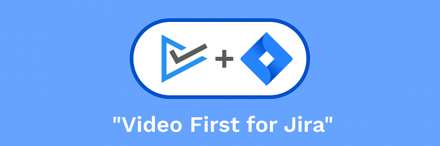Video First for Jira